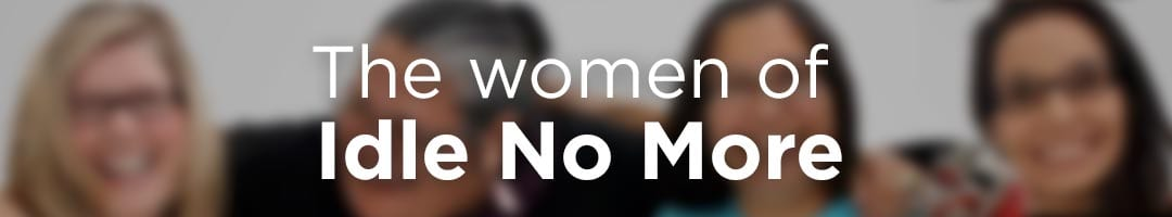 The-women-of-Idle-No-More
